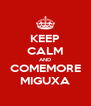 KEEP CALM AND COMEMORE MIGUXA - Personalised Poster A4 size