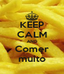 KEEP CALM AND Comer muito - Personalised Poster A4 size