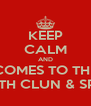 KEEP CALM AND COMES TO THE HEALTH CLUN & SPA HL - Personalised Poster A4 size