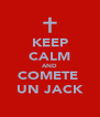 KEEP CALM AND COMETE  UN JACK - Personalised Poster A4 size