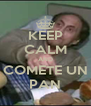 KEEP CALM AND COMETE UN PAN - Personalised Poster A4 size
