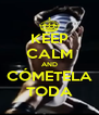 KEEP CALM AND CÓMETELA TODA - Personalised Poster A4 size