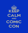 KEEP CALM AND COMIC CON - Personalised Poster A4 size