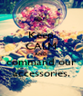 Keep CALM AND command our accessories. - Personalised Poster A4 size
