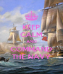 KEEP CALM AND COMMAND THE NAVY - Personalised Poster A4 size