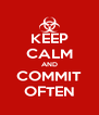 KEEP CALM AND COMMIT OFTEN - Personalised Poster A4 size