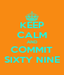 KEEP CALM AND COMMIT SIXTY NINE - Personalised Poster A4 size