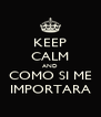 KEEP CALM AND COMO SI ME IMPORTARA - Personalised Poster A4 size