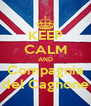 KEEP CALM AND Compagnia del Cagnone - Personalised Poster A4 size