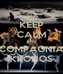 KEEP CALM AND COMPAGNIA KRONOS - Personalised Poster A4 size