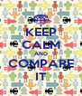 KEEP CALM AND COMPARE IT - Personalised Poster A4 size