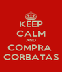 KEEP CALM AND COMPRA  CORBATAS - Personalised Poster A4 size