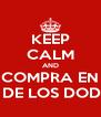KEEP CALM AND COMPRA EN CUEVA DE LOS DODONGOS - Personalised Poster A4 size