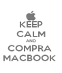 KEEP CALM AND COMPRA  MACBOOK  - Personalised Poster A4 size