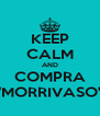 "KEEP CALM AND COMPRA ""MORRIVASO"" - Personalised Poster A4 size"