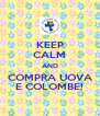 KEEP CALM AND COMPRA UOVA E COLOMBE! - Personalised Poster A4 size