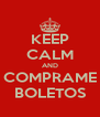 KEEP CALM AND COMPRAME BOLETOS - Personalised Poster A4 size