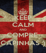 KEEP CALM AND COMPRE  CAPINHAS :) - Personalised Poster A4 size