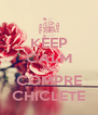 KEEP CALM AND COMPRE CHICLETE - Personalised Poster A4 size