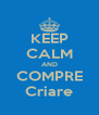 KEEP CALM AND COMPRE Criare - Personalised Poster A4 size