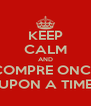 KEEP CALM AND COMPRE ONCE UPON A TIME - Personalised Poster A4 size