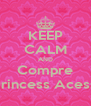 KEEP CALM AND Compre Pink Princess Acessórios - Personalised Poster A4 size