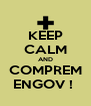 KEEP CALM AND COMPREM ENGOV !  - Personalised Poster A4 size