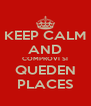 KEEP CALM AND COMPROVI SI QUEDEN PLACES - Personalised Poster A4 size