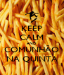 KEEP CALM AND COMUNHÃO NA QUINTA - Personalised Poster A4 size