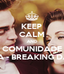 KEEP CALM AND COMUNIDADE SAGA - BREAKING DAWN - Personalised Poster A4 size