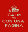 KEEP CALM AND CON UNA  PAGINA - Personalised Poster A4 size