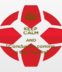 KEEP CALM AND [Conclusion coming in two weeks] - Personalised Poster A4 size