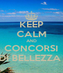 KEEP CALM AND CONCORSI DI BELLEZZA  - Personalised Poster A4 size