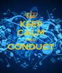 KEEP CALM AND CONDUCT  - Personalised Poster A4 size