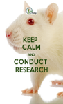 KEEP  CALM AND CONDUCT  RESEARCH - Personalised Poster A4 size