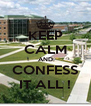 KEEP CALM AND CONFESS IT ALL ! - Personalised Poster A4 size