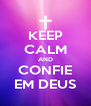 KEEP CALM AND CONFIE EM DEUS - Personalised Poster A4 size