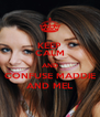 KEEP CALM AND CONFUSE MADDIE AND MEL - Personalised Poster A4 size