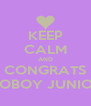 KEEP CALM AND CONGRATS COBOY JUNIOR - Personalised Poster A4 size
