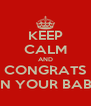 KEEP CALM AND CONGRATS ON YOUR BABY - Personalised Poster A4 size