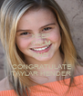 KEEP CALM AND CONGRATULATE TAYLAR HENDER - Personalised Poster A4 size