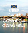 KEEP CALM AND CONHEÇA CORUMBÁ - Personalised Poster A4 size