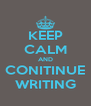 KEEP CALM AND CONITINUE WRITING - Personalised Poster A4 size