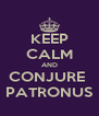 KEEP CALM AND CONJURE  PATRONUS - Personalised Poster A4 size