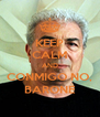 KEEP CALM AND CONMIGO NO, BARONE - Personalised Poster A4 size