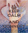 KEEP CALM  AND CONNECT - Personalised Poster A4 size