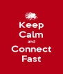 Keep Calm and Connect Fast - Personalised Poster A4 size