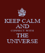 KEEP CALM AND CONNECT WITH THE UNIVERSE - Personalised Poster A4 size