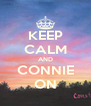 KEEP CALM AND CONNIE ON - Personalised Poster A4 size