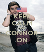 KEEP CALM AND CONNOR ON - Personalised Poster A4 size